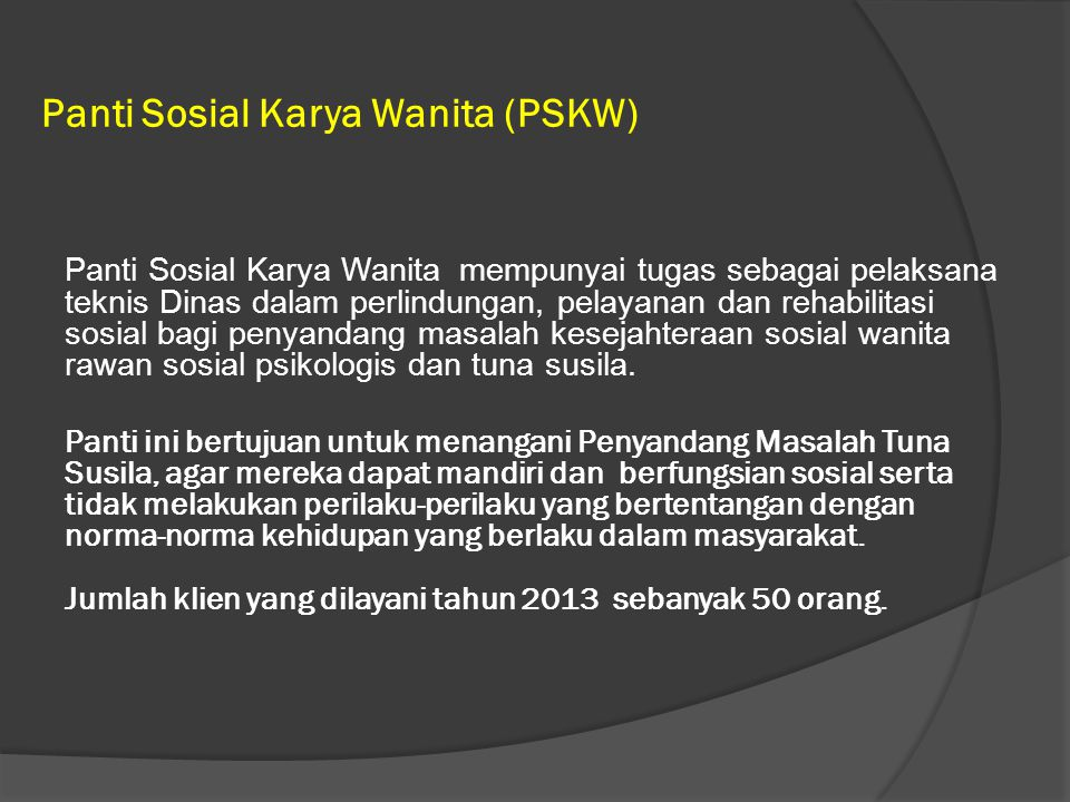 Panti Sosial Karya Wanita (PSKW)