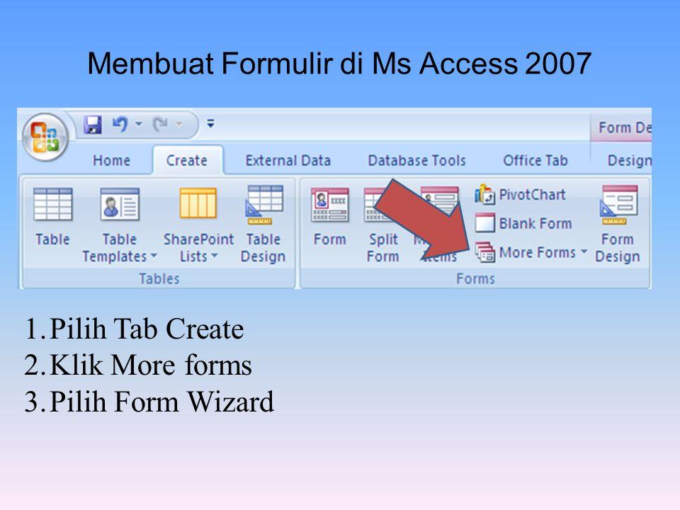 Membuat Formulir di Ms Access 2007