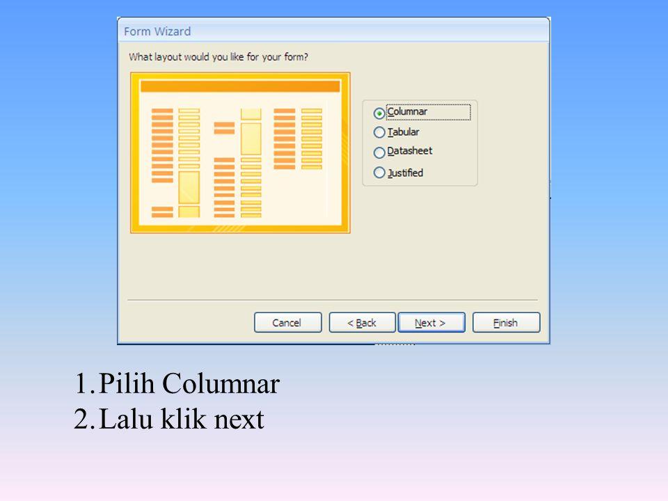 Pilih Columnar Lalu klik next