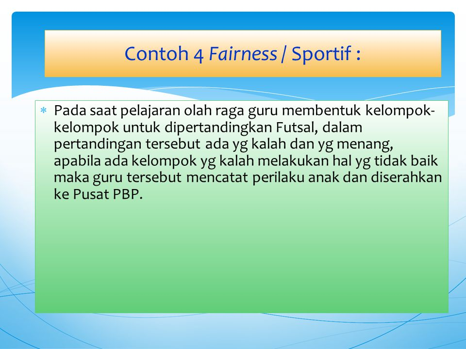Contoh 4 Fairness / Sportif :
