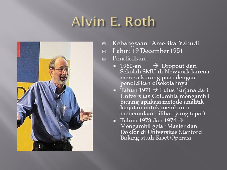 Alvin E. Roth Kebangsaan : Amerika-Yahudi Lahir : 19 December 1951
