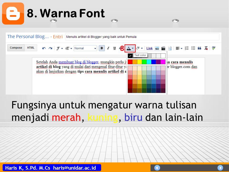 8. Warna Font Fungsinya untuk mengatur warna tulisan menjadi merah, kuning, biru dan lain-lain