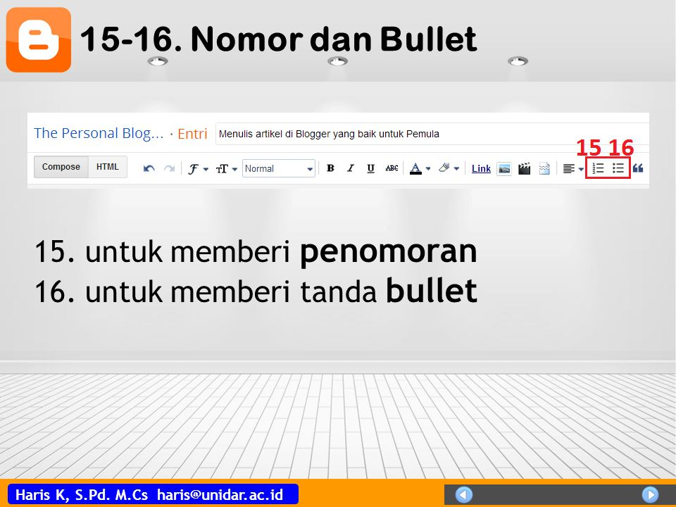 15-16. Nomor dan Bullet 15. untuk memberi penomoran 16. untuk memberi tanda bullet