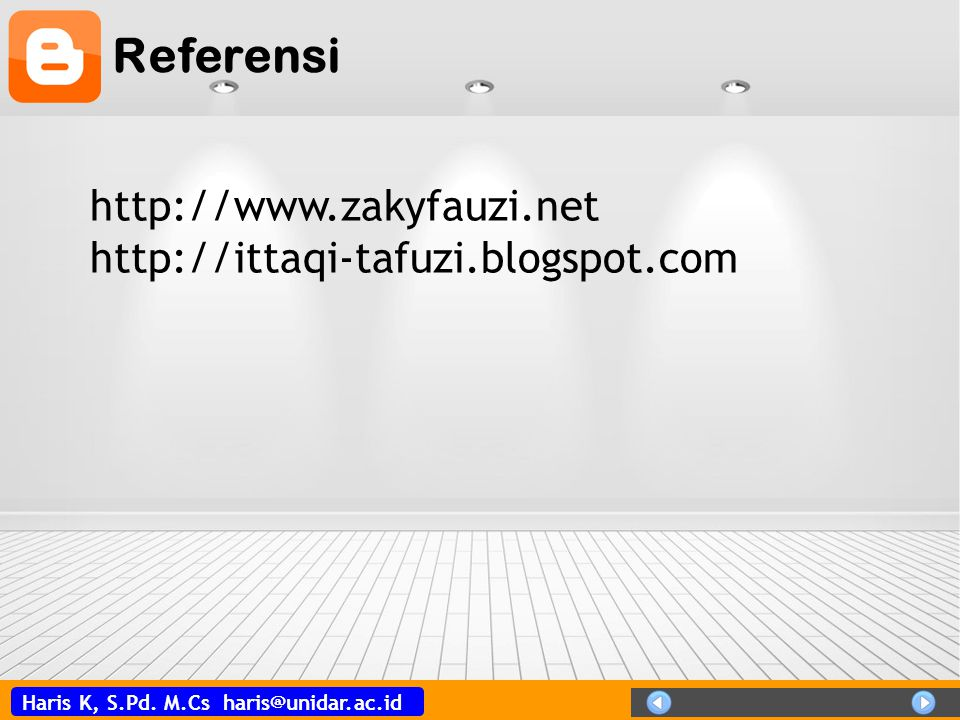 Referensi http://www.zakyfauzi.net http://ittaqi-tafuzi.blogspot.com