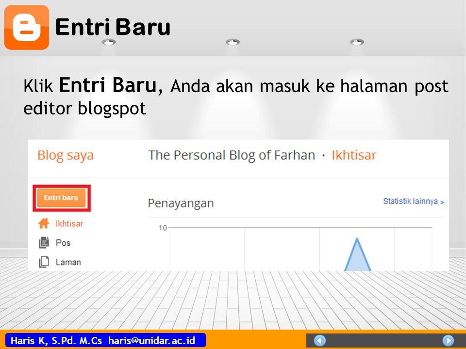 Entri Baru Klik Entri Baru, Anda akan masuk ke halaman post editor blogspot