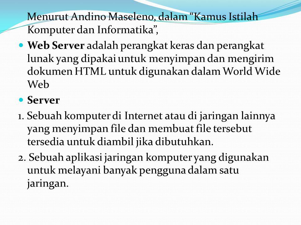 Menurut Andino Maseleno, dalam Kamus Istilah Komputer dan Informatika ,