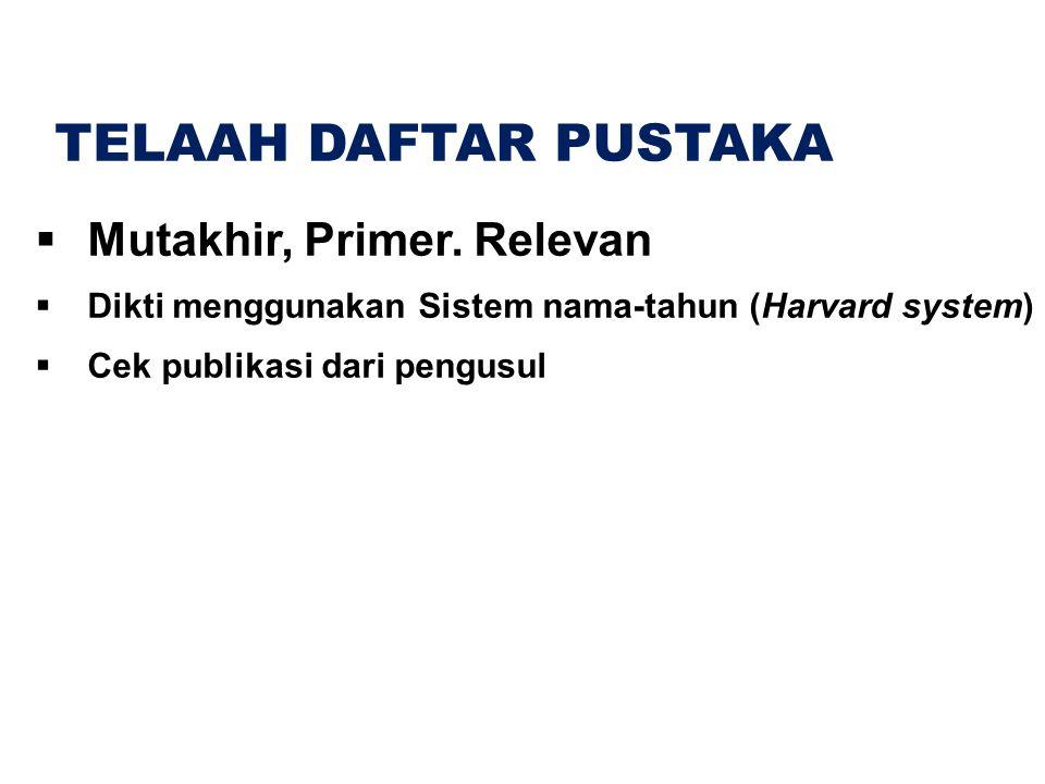 TELAAH DAFTAR PUSTAKA Mutakhir, Primer. Relevan