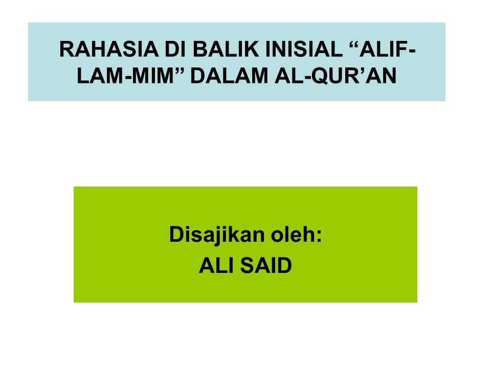 RAHASIA DI BALIK INISIAL ALIF-LAM-MIM DALAM AL-QUR'AN