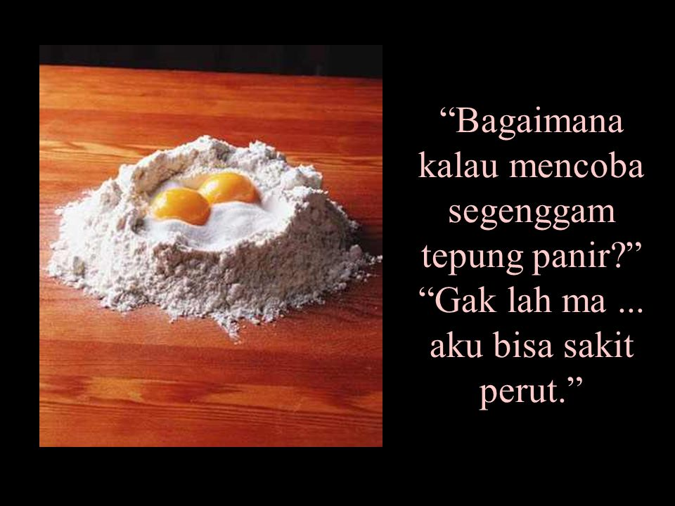 Bagaimana kalau mencoba segenggam tepung panir. Gak lah ma