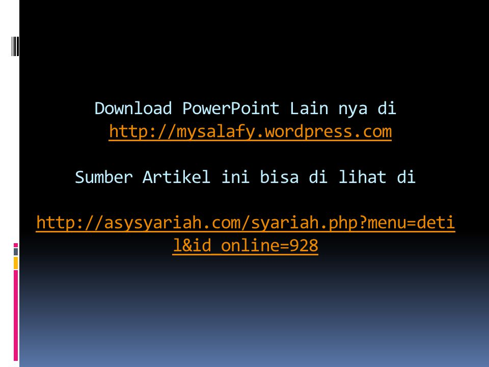 Download PowerPoint Lain nya di http://mysalafy. wordpress