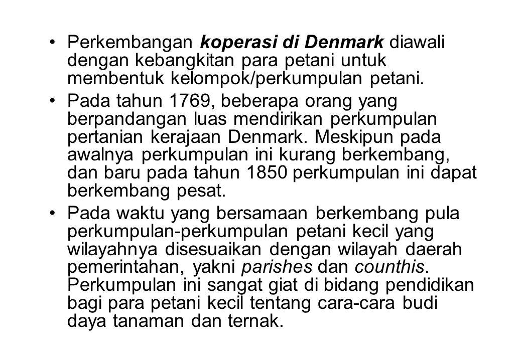 Perkembangan koperasi di Denmark diawali dengan kebangkitan para petani untuk membentuk kelompok/perkumpulan petani.