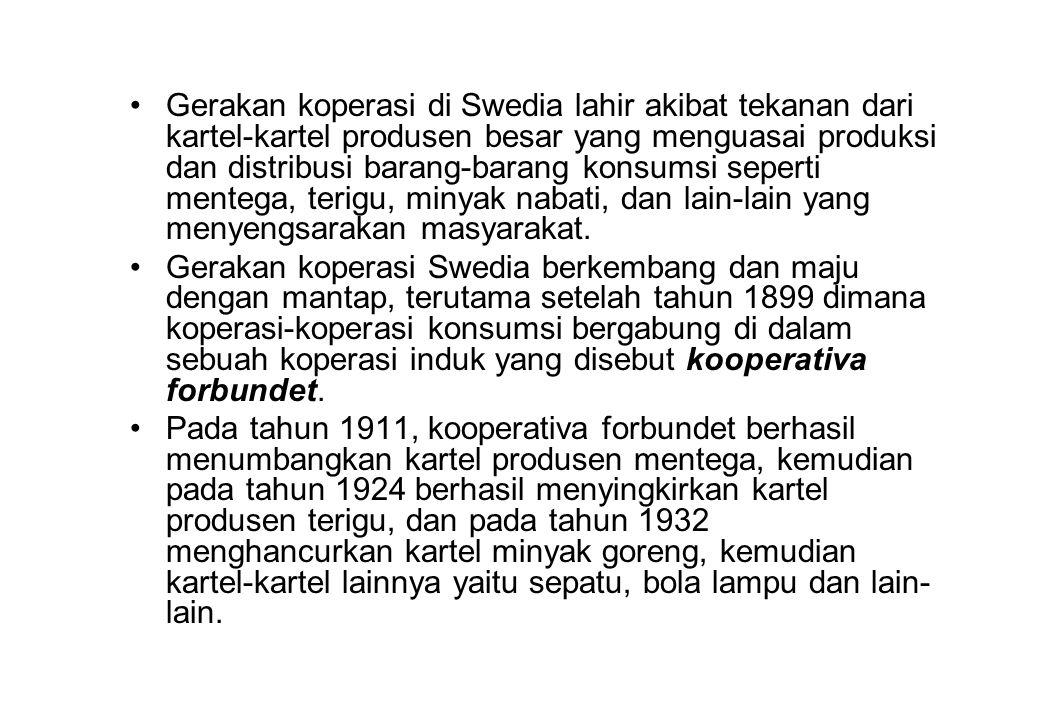 Gerakan koperasi di Swedia lahir akibat tekanan dari kartel-kartel produsen besar yang menguasai produksi dan distribusi barang-barang konsumsi seperti mentega, terigu, minyak nabati, dan lain-lain yang menyengsarakan masyarakat.
