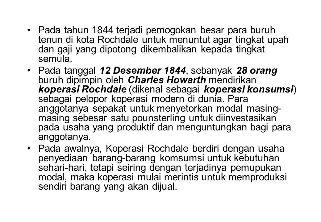 Pada tahun 1844 terjadi pemogokan besar para buruh tenun di kota Rochdale untuk menuntut agar tingkat upah dan gaji yang dipotong dikembalikan kepada tingkat semula.