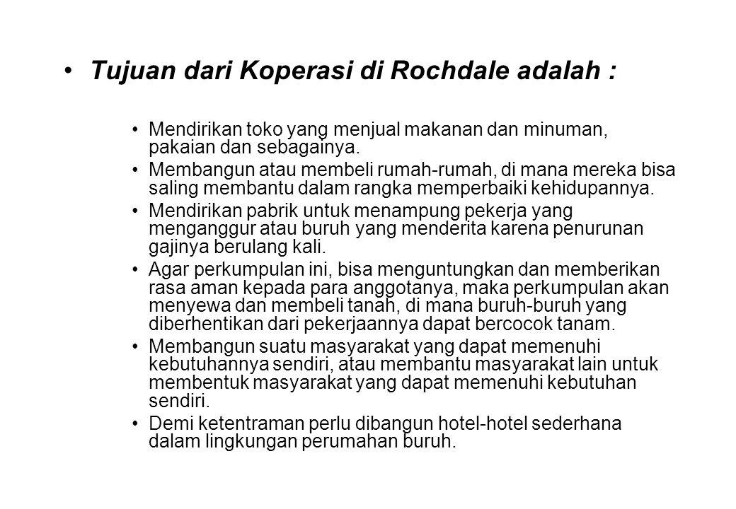 Tujuan dari Koperasi di Rochdale adalah :