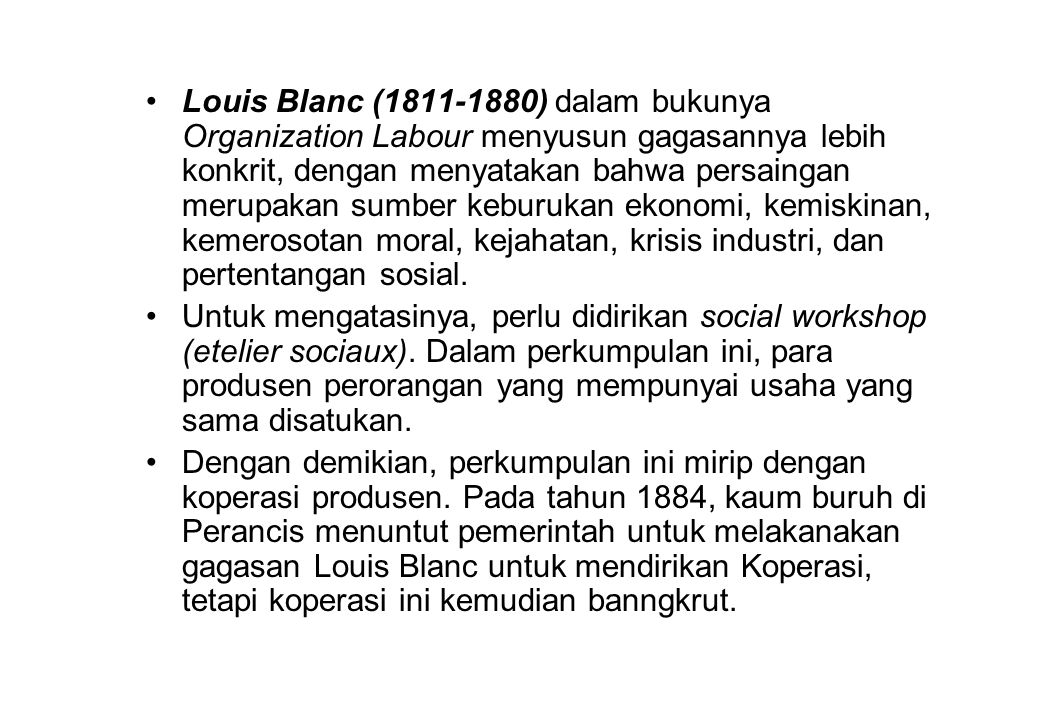 louis blanc s oganisation of labor Decisive years in france, 1840-1847 out of blanc's little book—organization of labor, associ in 1841 louis blanc published the first volume of his.