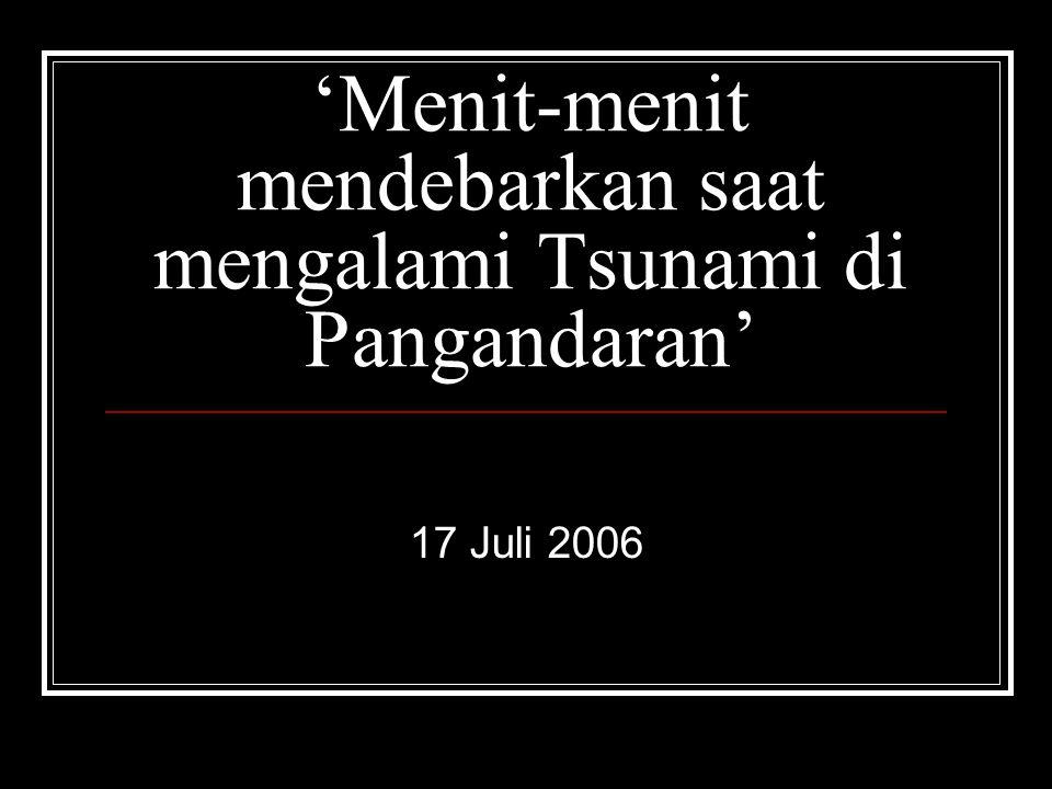 'Menit-menit mendebarkan saat mengalami Tsunami di Pangandaran'