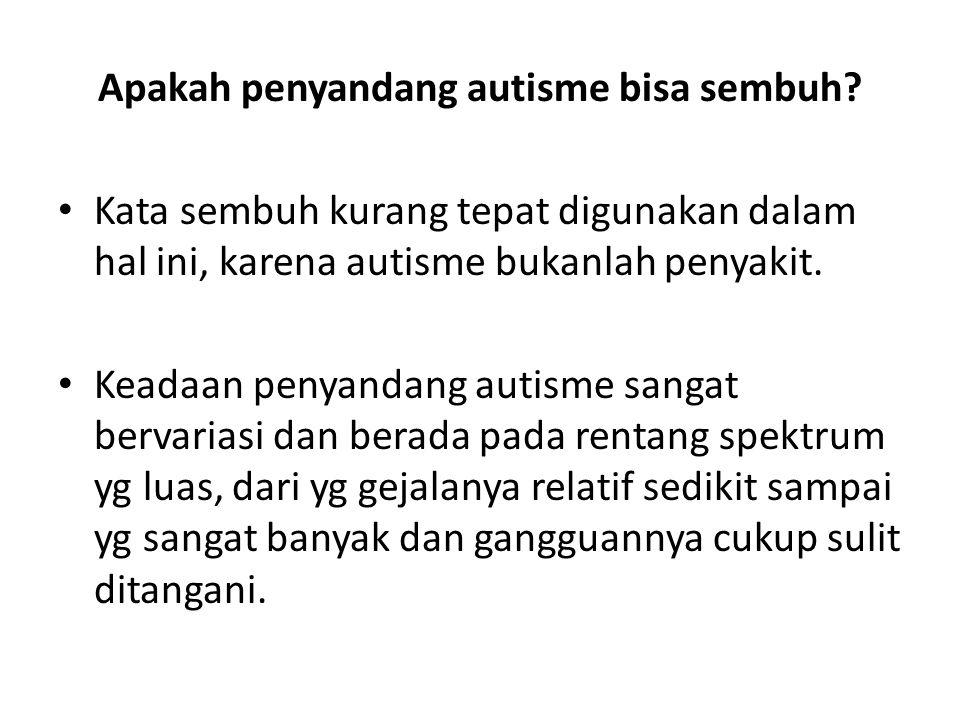 Apakah penyandang autisme bisa sembuh