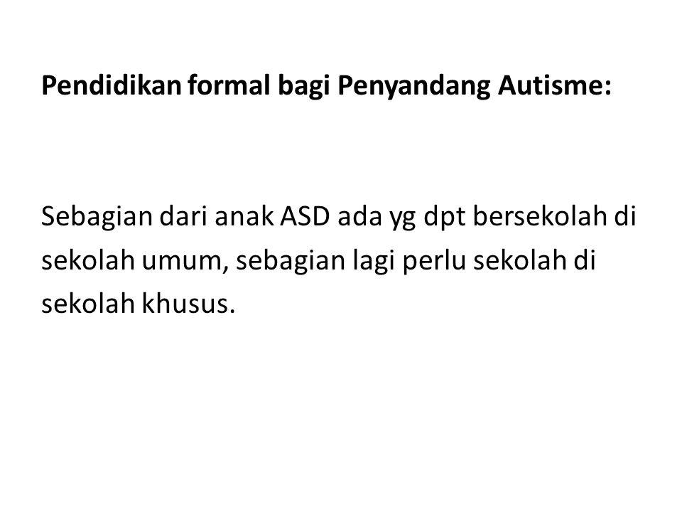Pendidikan formal bagi Penyandang Autisme: