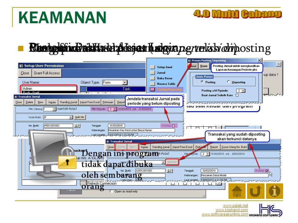KEAMANAN 4.0 Multi Cabang. Mengunci data dari jurnal yang telah diposting. Backup rutin. Pengaturan Hak Akses (user permission).