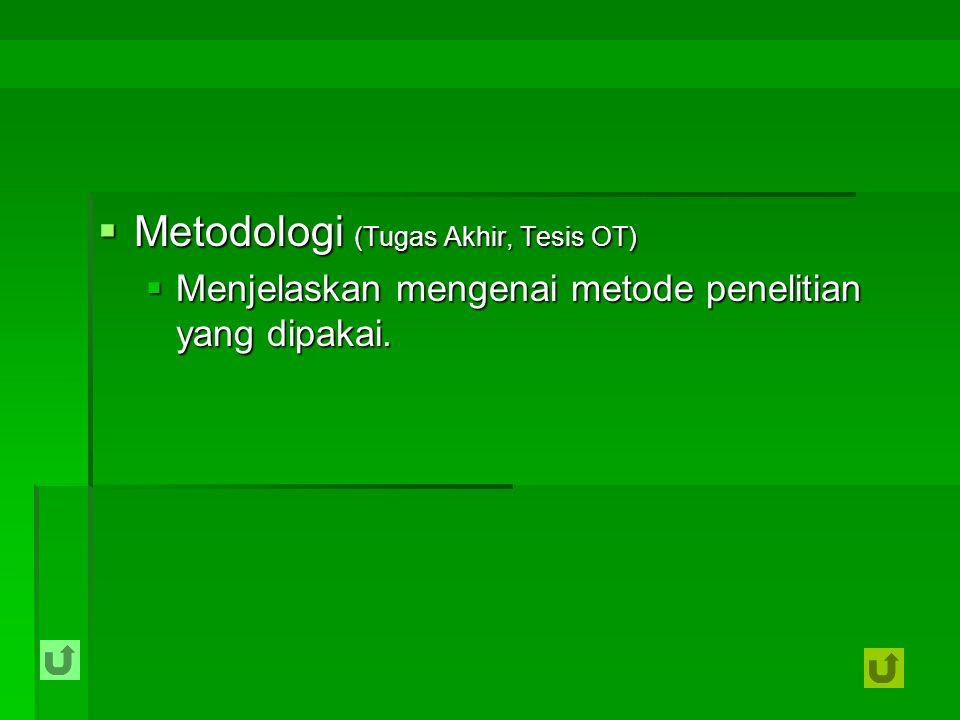 Metodologi (Tugas Akhir, Tesis OT)