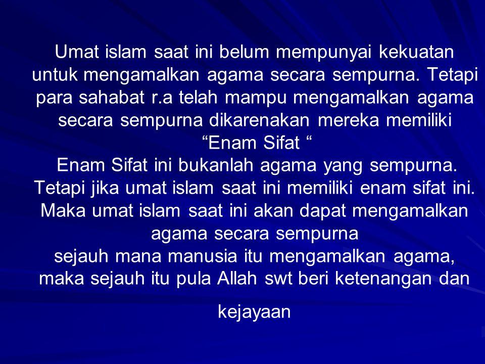 Umat islam saat ini belum mempunyai kekuatan untuk mengamalkan agama secara sempurna.