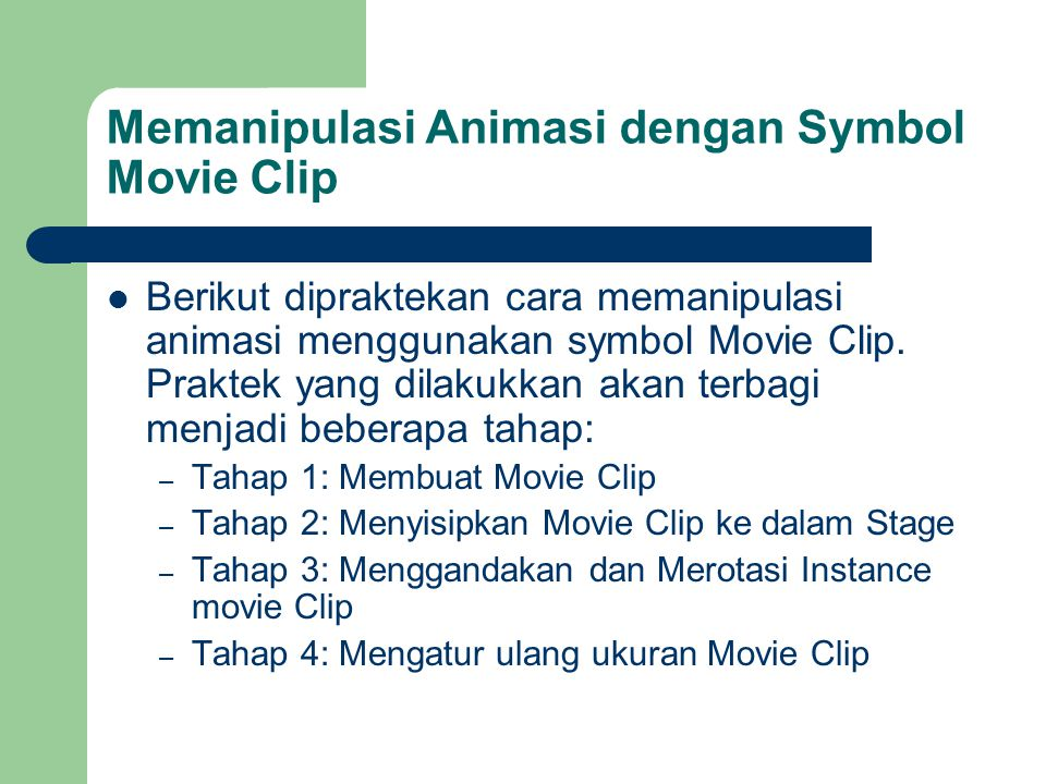 Memanipulasi Animasi dengan Symbol Movie Clip