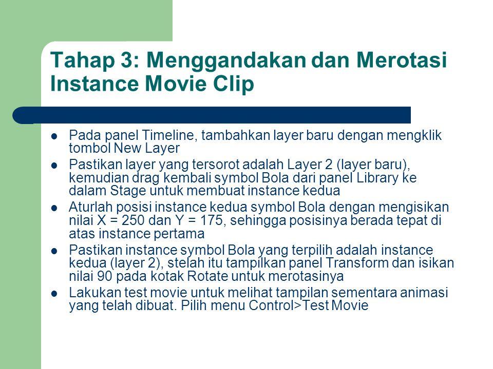 Tahap 3: Menggandakan dan Merotasi Instance Movie Clip