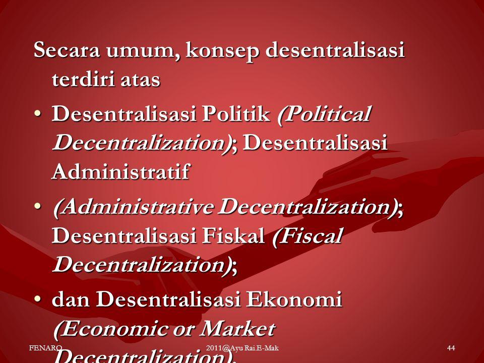 Secara umum, konsep desentralisasi terdiri atas