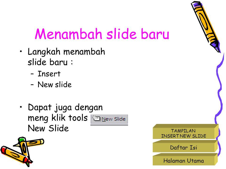 Menambah slide baru Langkah menambah slide baru :