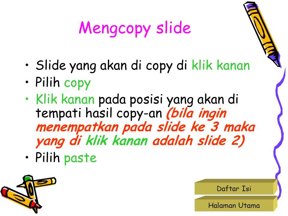 Mengcopy slide Slide yang akan di copy di klik kanan Pilih copy