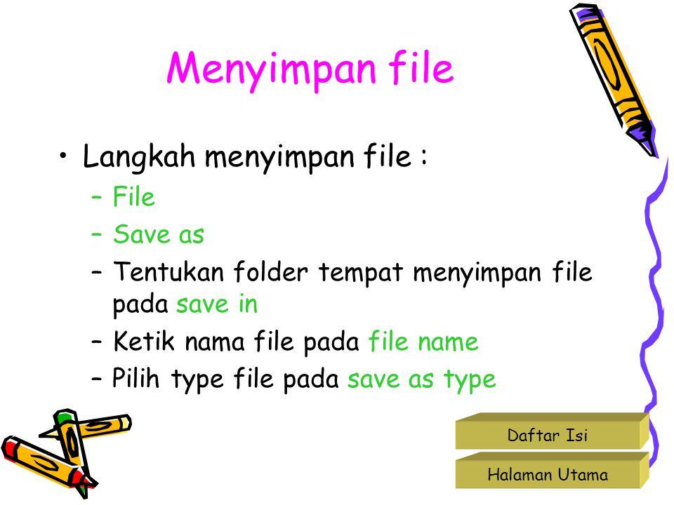 Menyimpan file Langkah menyimpan file : File Save as