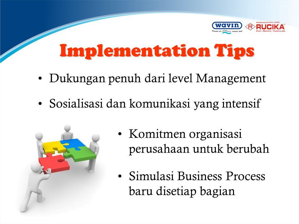 Implementation Tips Dukungan penuh dari level Management