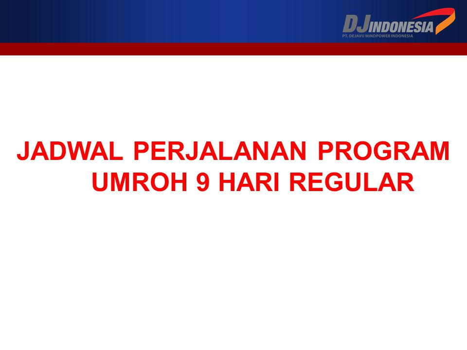 JADWAL PERJALANAN PROGRAM UMROH 9 HARI REGULAR