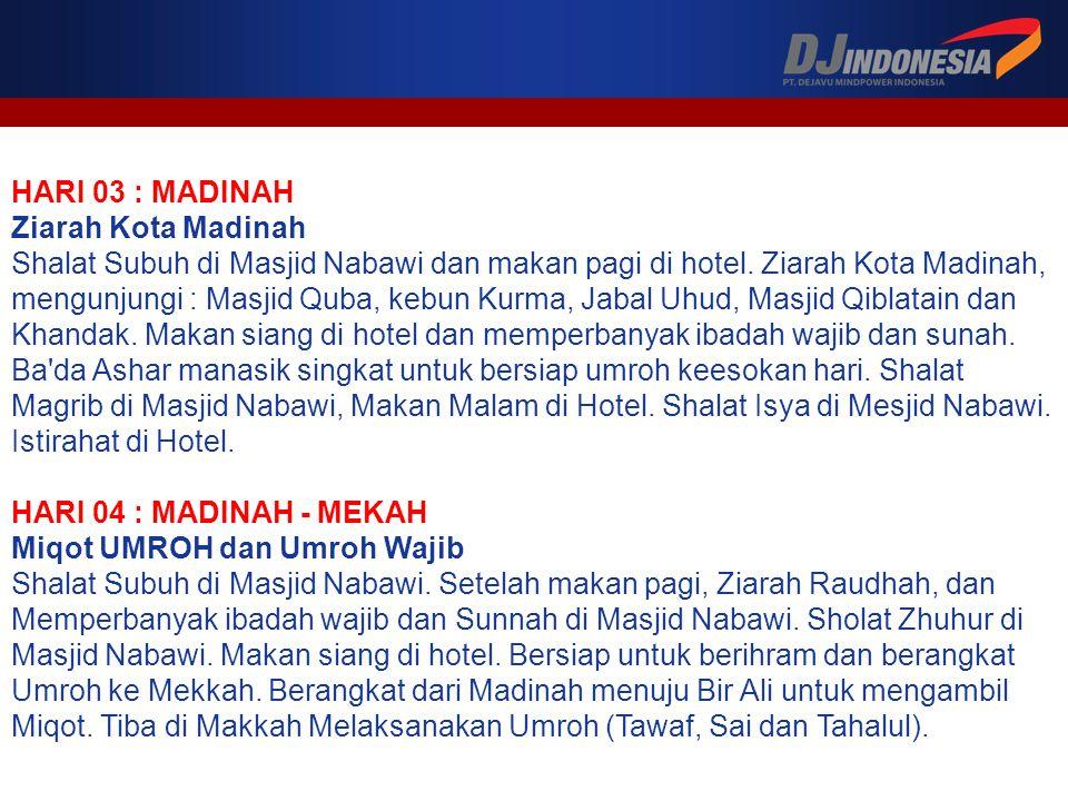 HARI 03 : MADINAH Ziarah Kota Madinah.