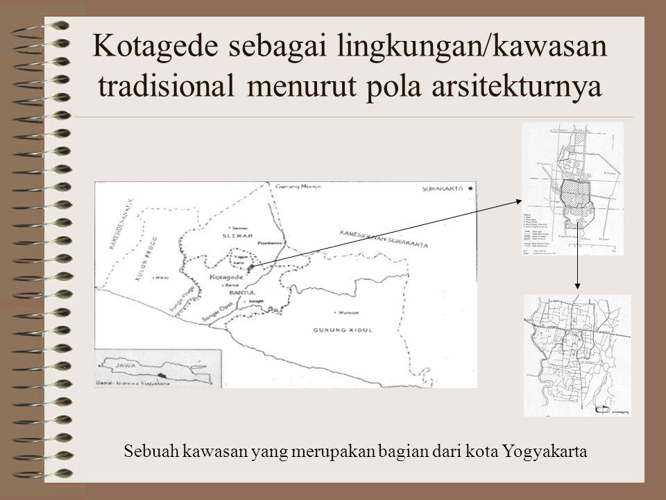 Kotagede sebagai lingkungan/kawasan tradisional menurut pola arsitekturnya