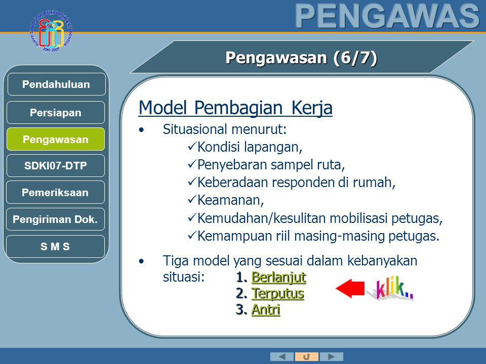 klik.. Model Pembagian Kerja Pengawasan (6/7) Situasional menurut: