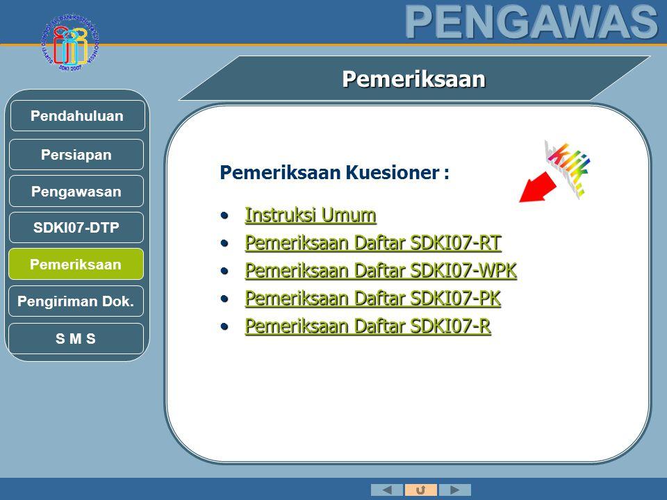 klik.. Pemeriksaan Pemeriksaan Kuesioner : Instruksi Umum