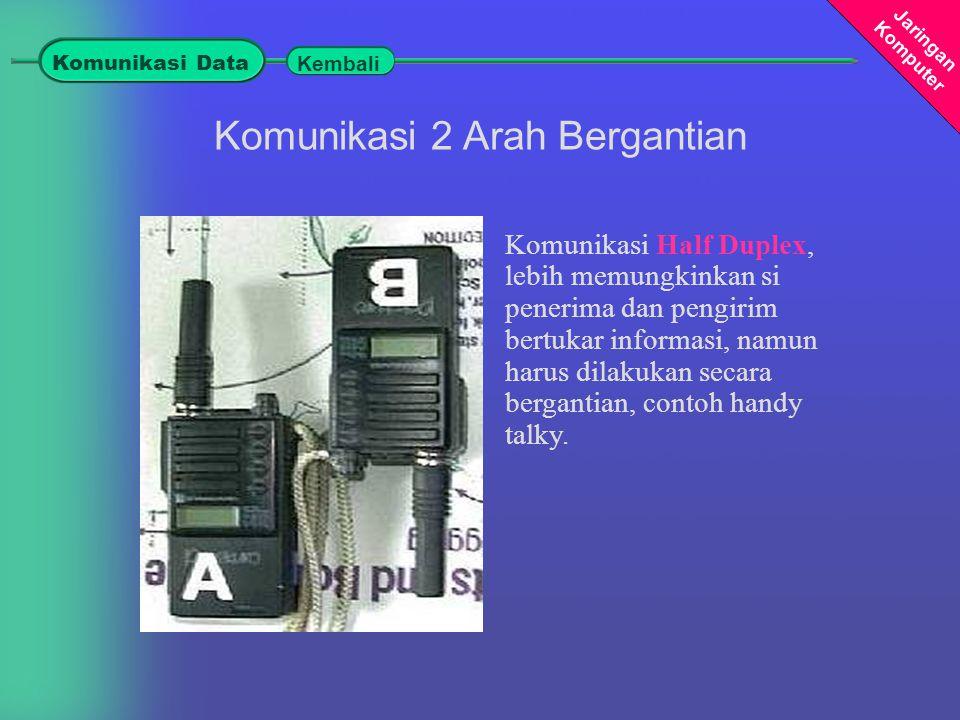 Komunikasi 2 Arah Bergantian