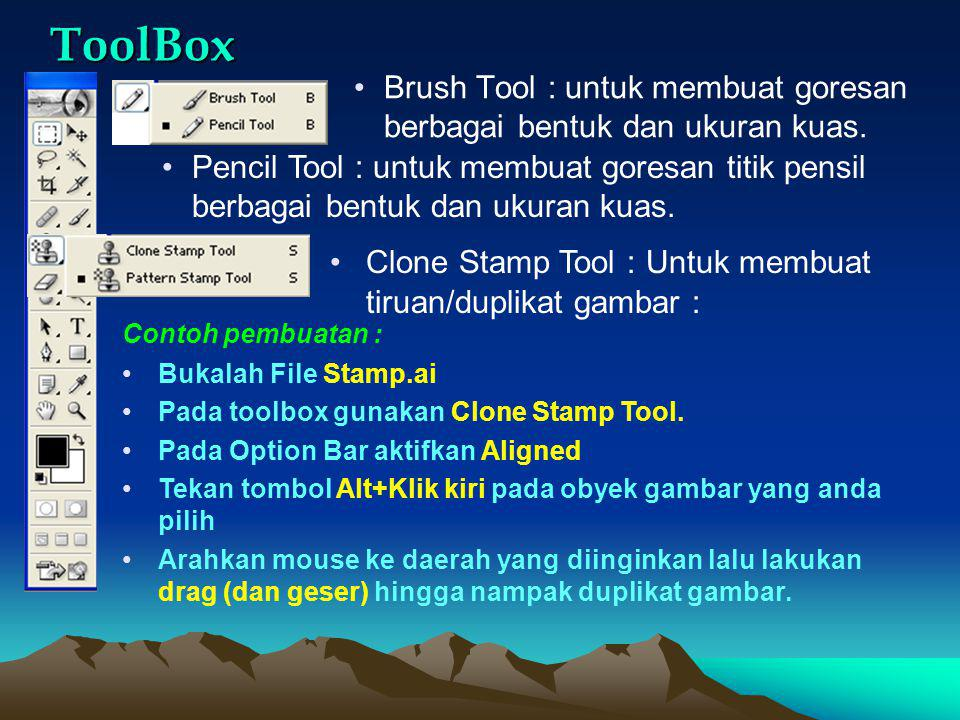 ToolBox Brush Tool : untuk membuat goresan berbagai bentuk dan ukuran kuas.