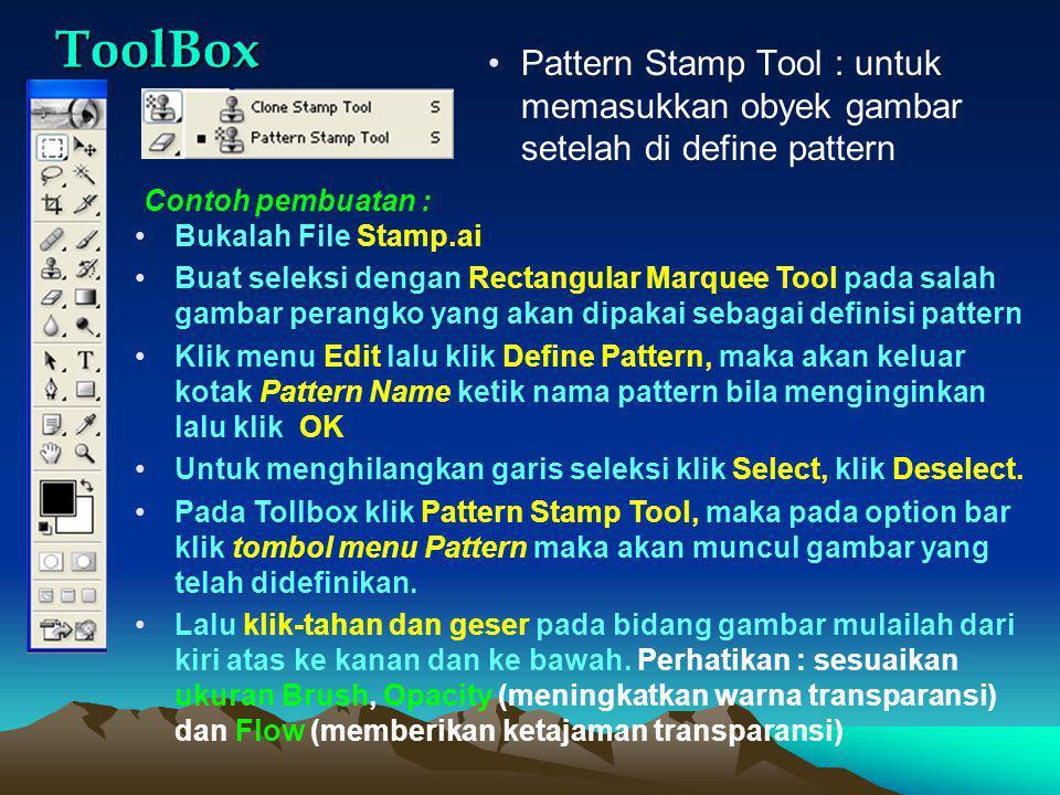 ToolBox Pattern Stamp Tool : untuk memasukkan obyek gambar setelah di define pattern. Contoh pembuatan :