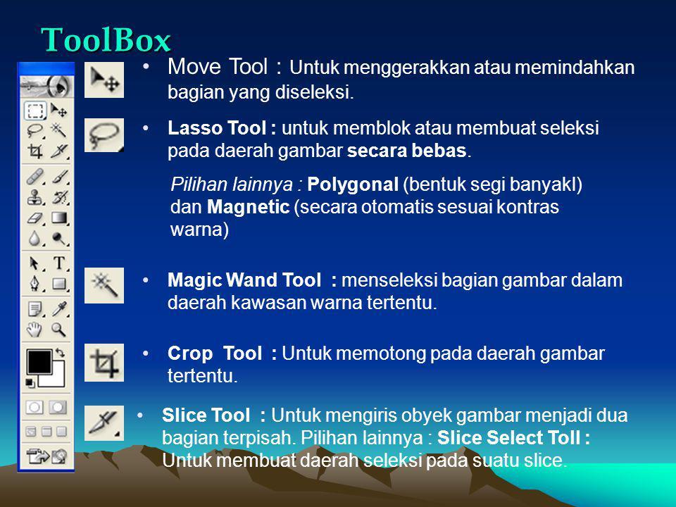 ToolBox Move Tool : Untuk menggerakkan atau memindahkan bagian yang diseleksi.