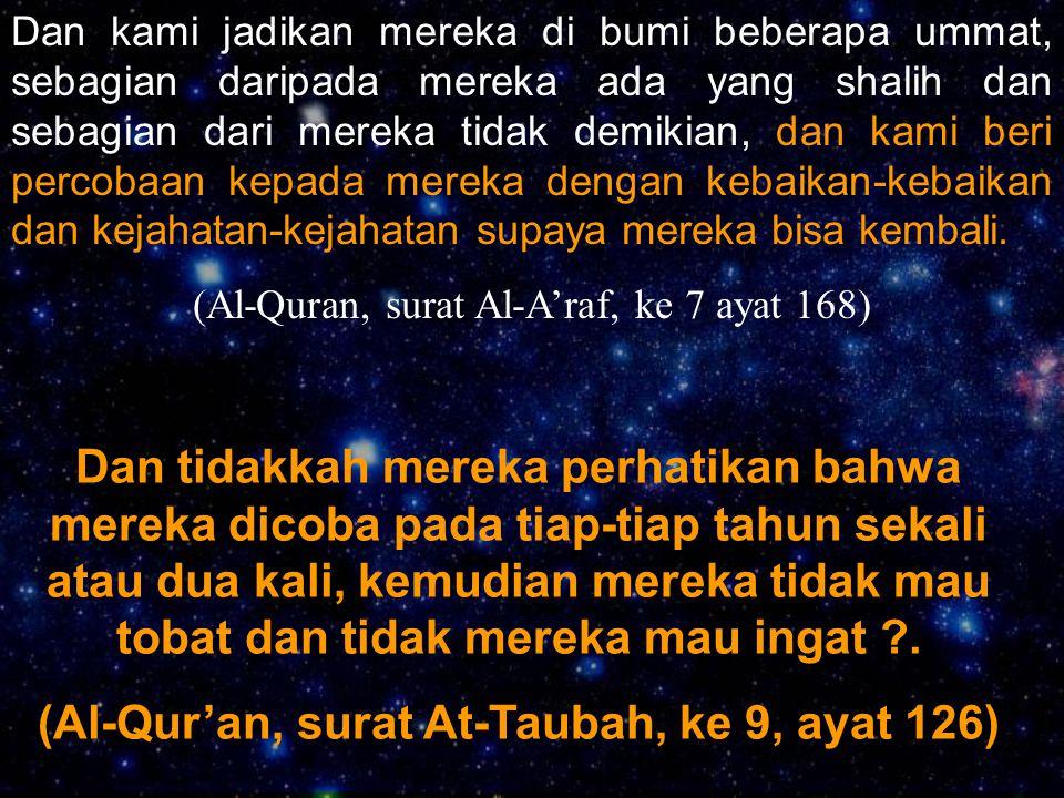 (Al-Qur'an, surat At-Taubah, ke 9, ayat 126)