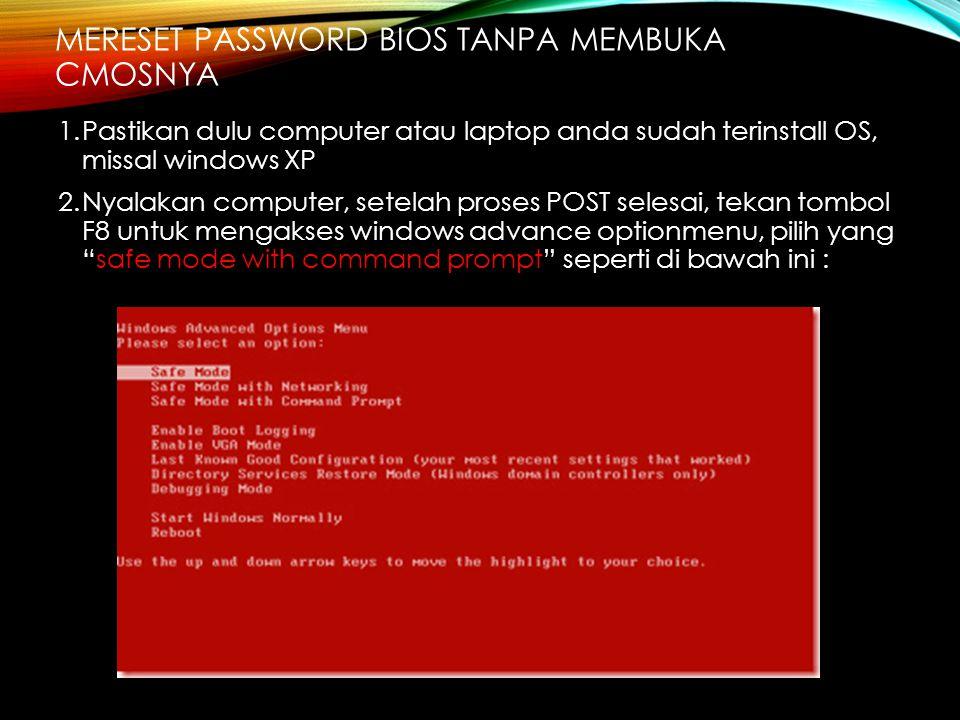 Mereset password BIOS tanpa membuka CMOSnya