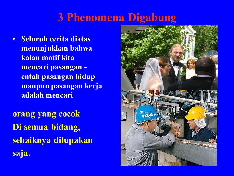 3 Phenomena Digabung orang yang cocok Di semua bidang,