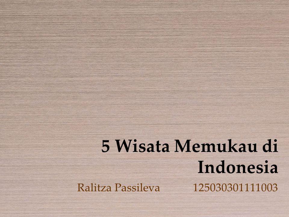 5 Wisata Memukau di Indonesia