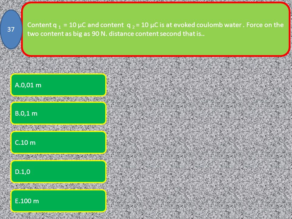 Content q 1 = 10 µC and content q 2 = 10 µC is at evoked coulomb water