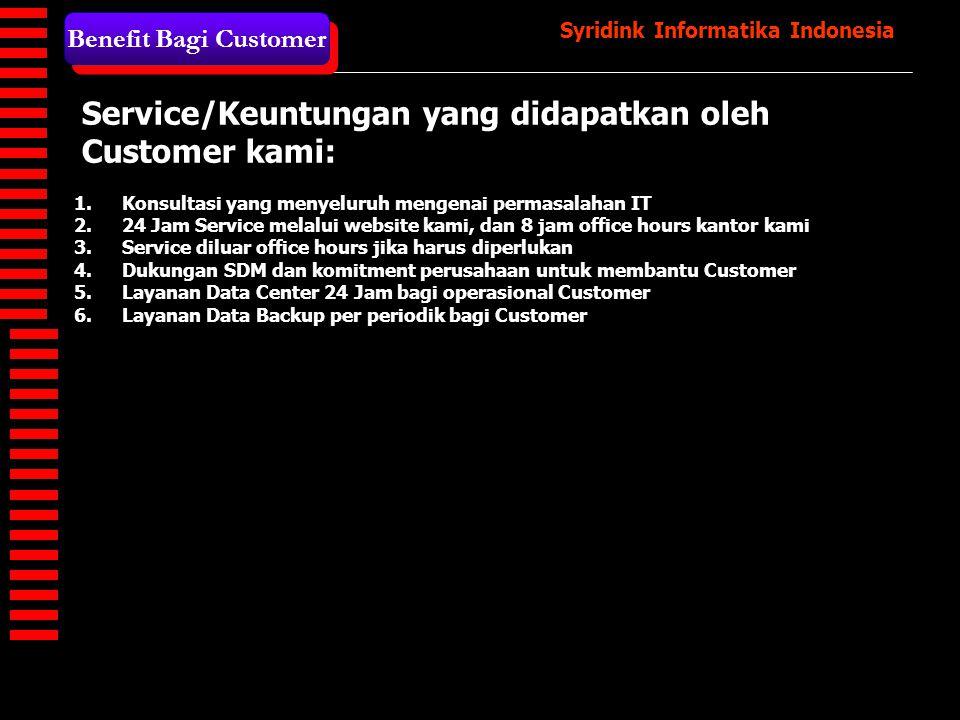 Service/Keuntungan yang didapatkan oleh Customer kami: