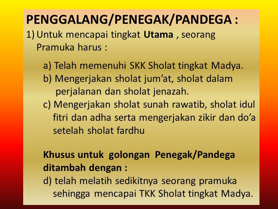PENGGALANG/PENEGAK/PANDEGA :