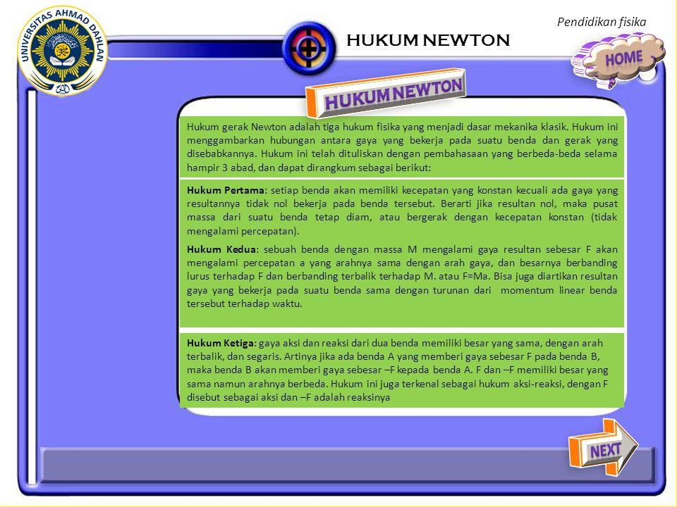 HUKUM NEWTON HOME HUKUM NEWTON NEXT Pendidikan fisika