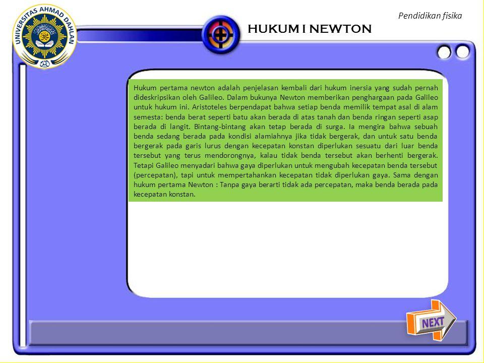 HUKUM I NEWTON NEXT Pendidikan fisika